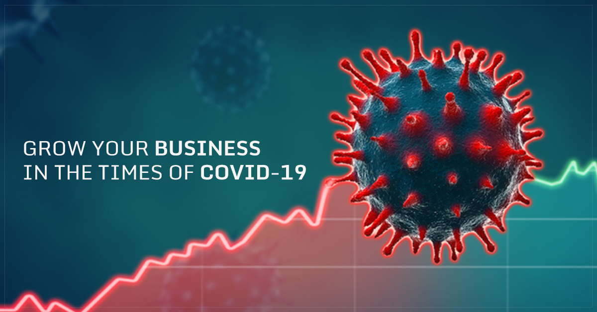 Grow your business in the times of COVID-19